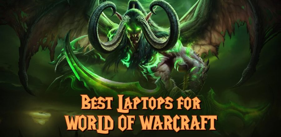 best laptops for world of warcraft legion